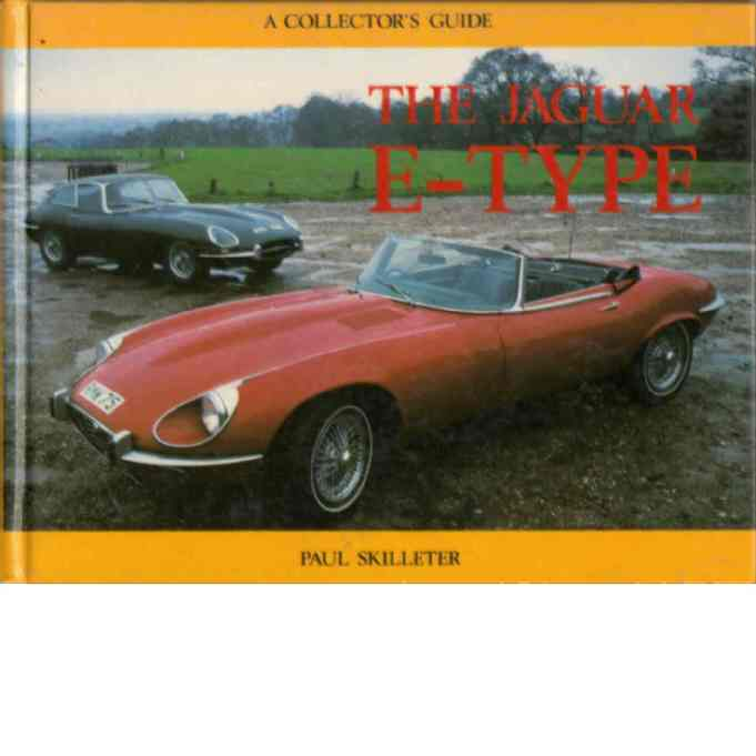 The Jaguar E-type(A collector's guides) - Skilleter, Paul
