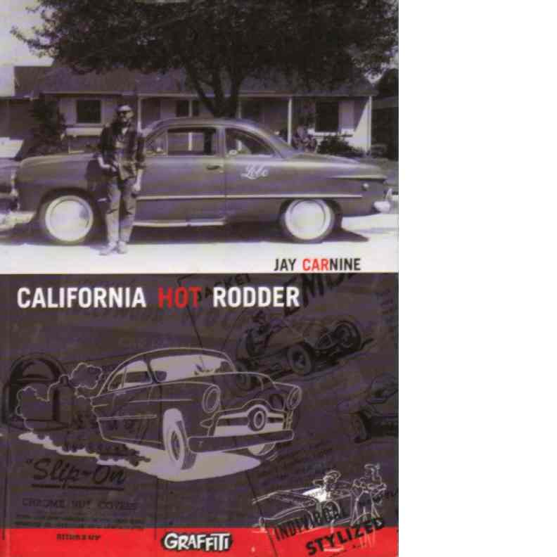 Califonia Hot Rodder - Carnine, Jay