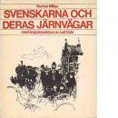 Svenskarna och deras järnvägar : med ånglokssektion - Milles, Gunnar och Dahl, Leif