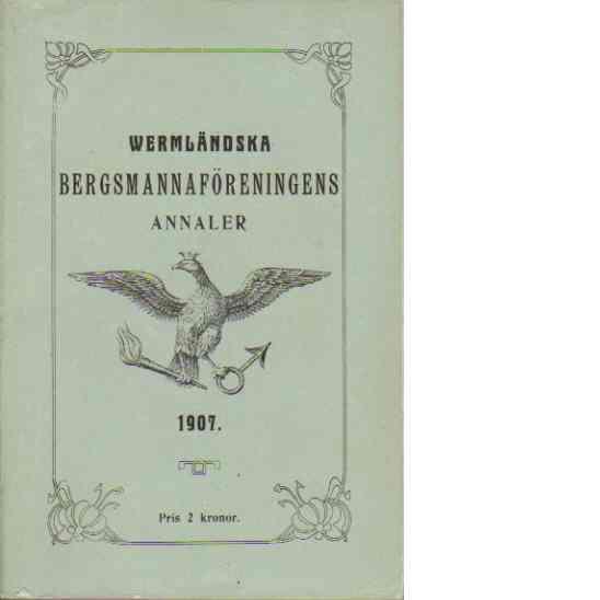 Wermländska bergsmannaföreningens annaler 1907 - Red.