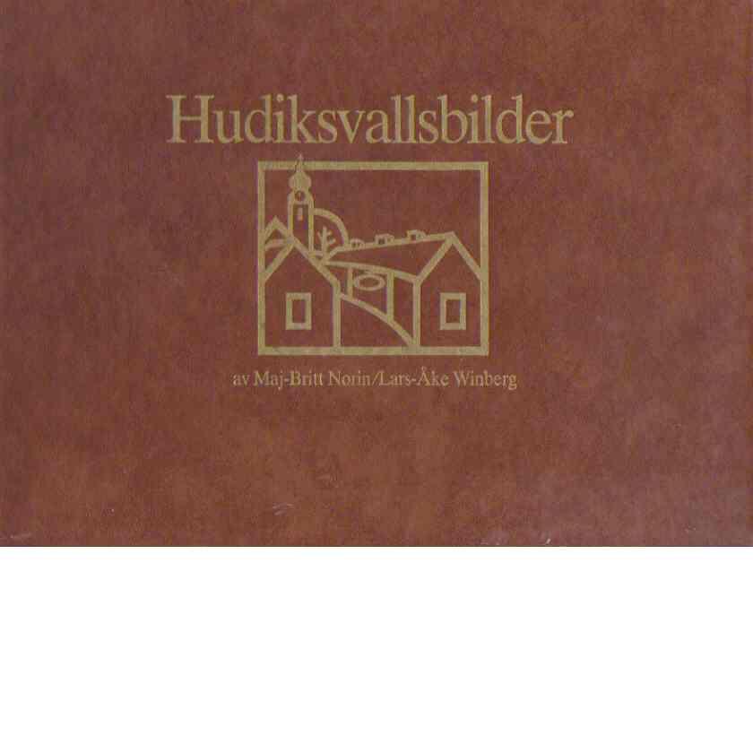 Hudiksvallsbilder - Norin, Maj-Britt och Winberg, Lars-Åke