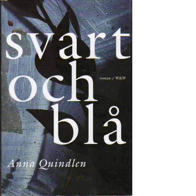Svart och blå : roman - Quindlen, Anna