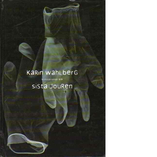 sista JouRen - Wahlberg, Karin