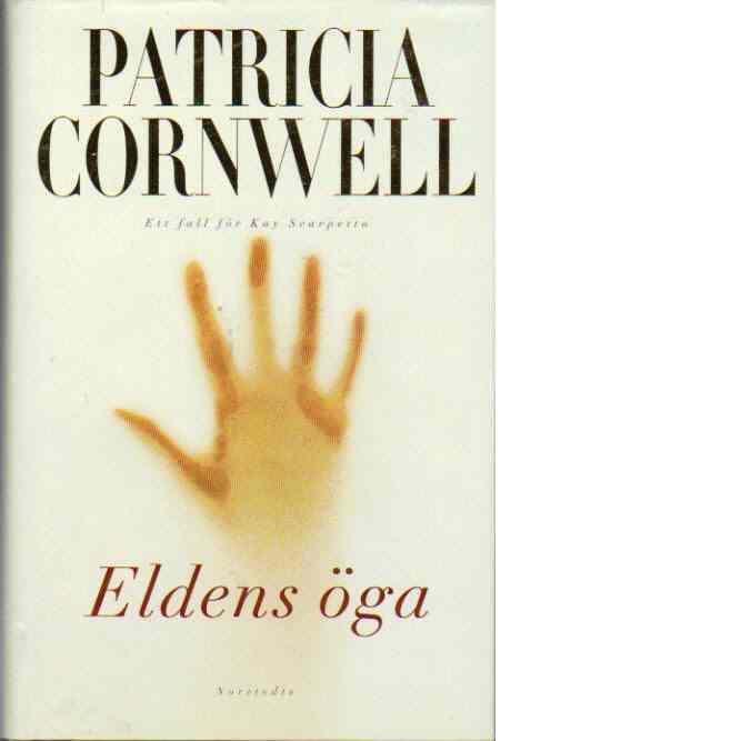 Eldens öga - Cornwell, Patricia