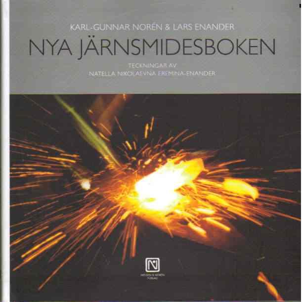 Nya järnsmidesboken - Norén, Karl-Gunnar och Enander, Lars