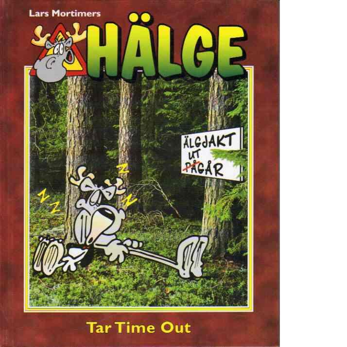 Hälge tar time out - Mortimer, Lars