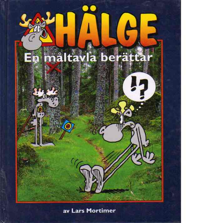 Hälge : En måltavla berättar - Mortimer, Lars