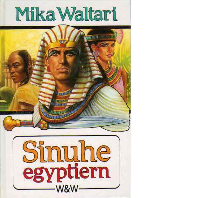 Sinuhe, egyptiern : femton böcker ur den egyptiske läkaren Sinuhes liv omkr. 1390-1335 f. kr. - Waltari, Mika