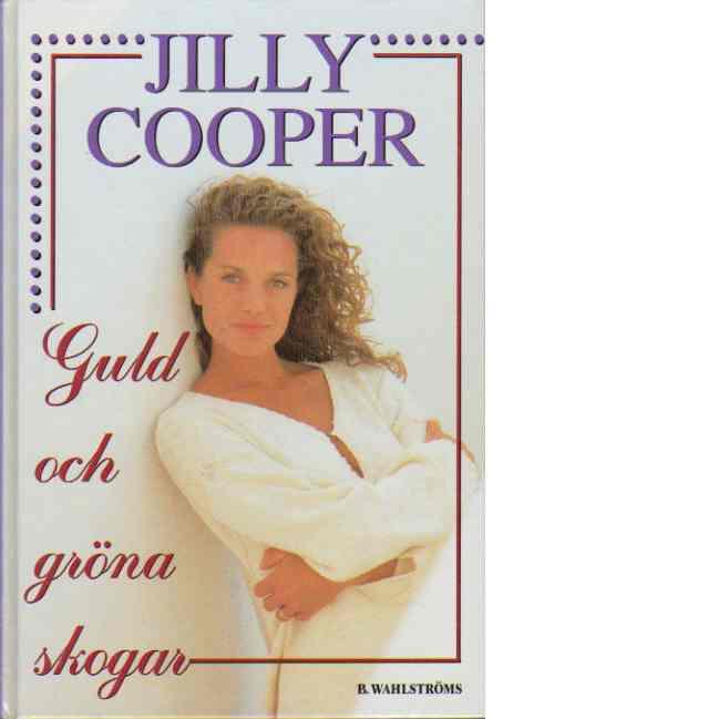 Guld och gröna skogar - Cooper, Jilly