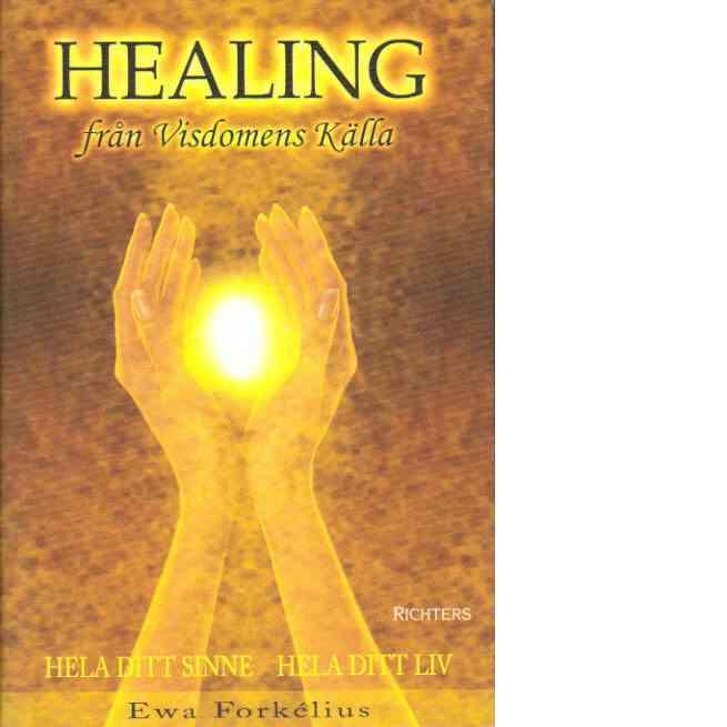Healing från visdomens källa : hela ditt sinne - hela ditt liv - Forkélius, Ewa
