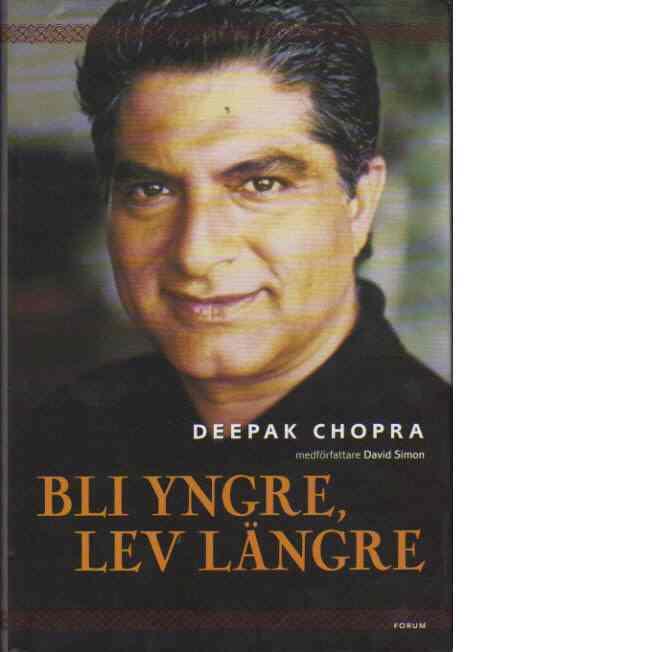 Bli yngre, lev längre - Chopra, Deepak & Simon, David
