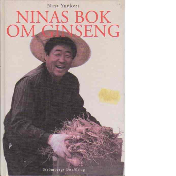 Ninas bok om ginseng - Yunkers, Nina