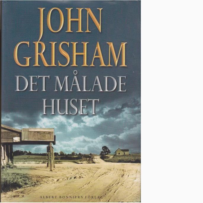 Det målade huset - Grisham, John