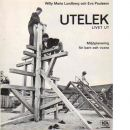 Utelek livet ut : miljöplanering för barn och vuxna - Lundberg, Willy Maria