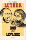 Luther död eller levande - Ragnar, Per