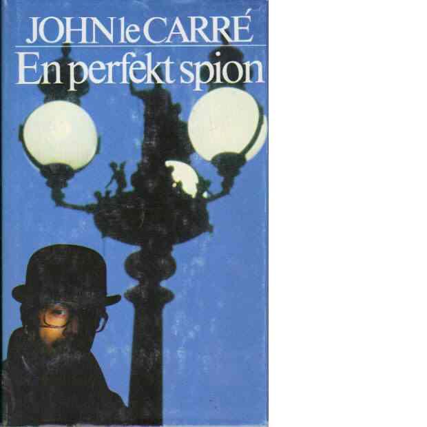 En perfekt spion - le Carré, John : pseudonym för David Cornwell