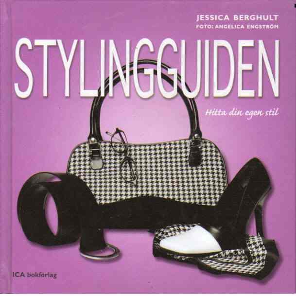 Stylingguiden : hitta din egen stil - Berghult, Jessica