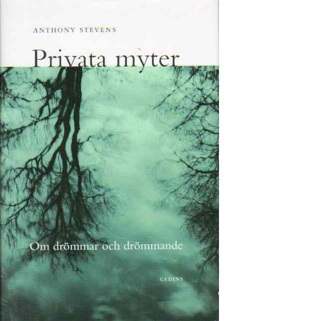 Privata myter : om drömmar och drömmande - Stevens, Anthony