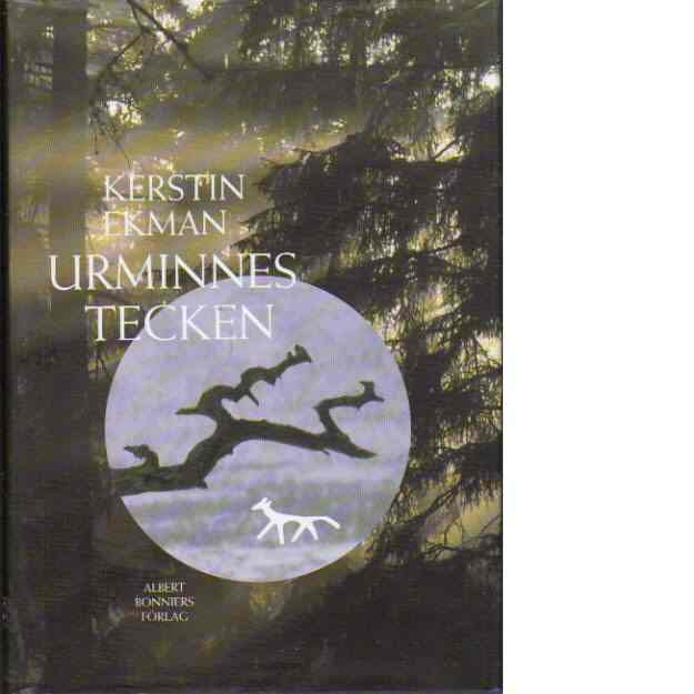 Urminnes tecken - Ekman, Kerstin