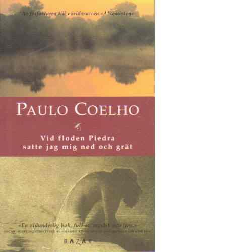 Vid floden Piedra satte jag mig ned och grät - Coelho, Paulo