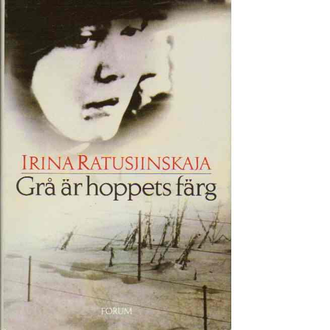 Grå är hoppets färg - Ratus?inskaja, Irina Borisovna