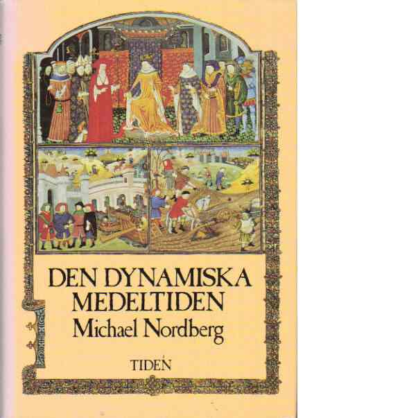 Den dynamiska medeltiden. - Nordberg, Michael