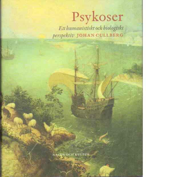 Psykoser : Ett humanistiskt och biologiskt perspektiv - Cullberg, Johan