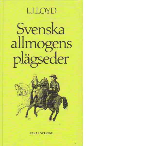 Svenska allmogens plägseder - Lloyd, Llewellyn