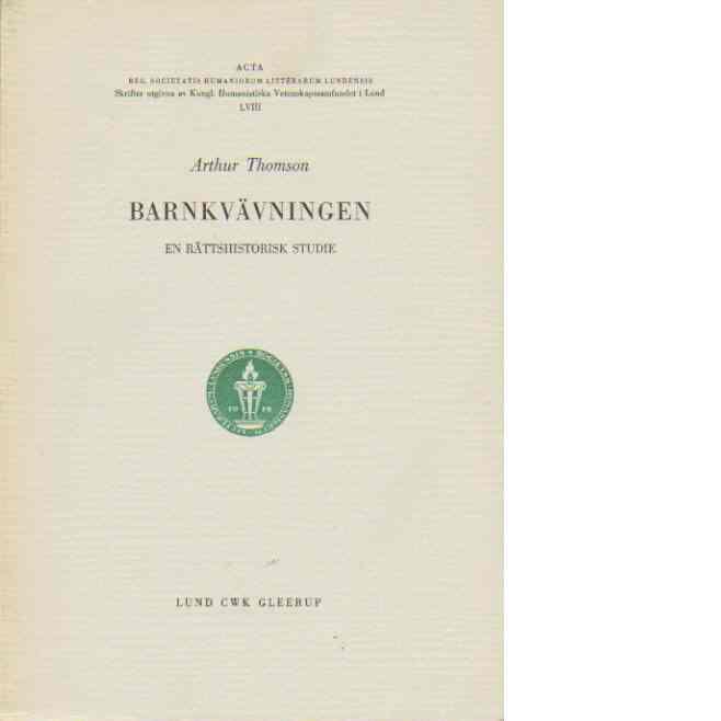 Barnkvävningen : en rättshistorisk studie - Thomson, Arthur