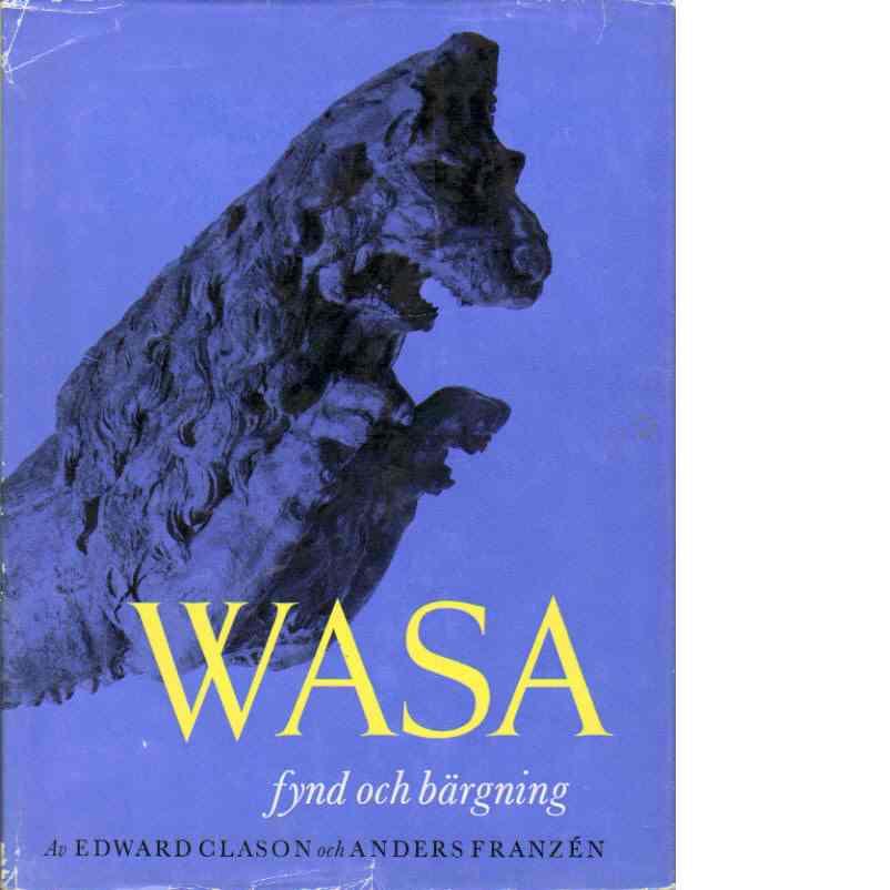 Wasa fynd och bärgning : ett bildalbum - Clason, Edward