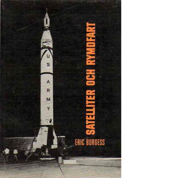 Satelliter och rymdfrakt - Burgess, Erik