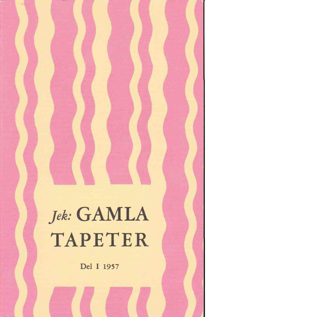 """Gamla tapeter. Del 1 1957 - Sköld, Gunnar """"Jek"""""""