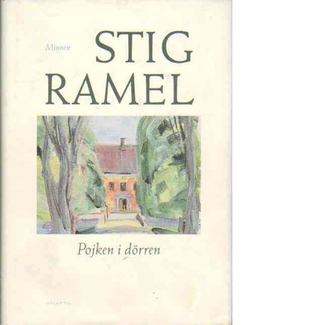 Pojken i dörren : minnen - Ramel, Stig