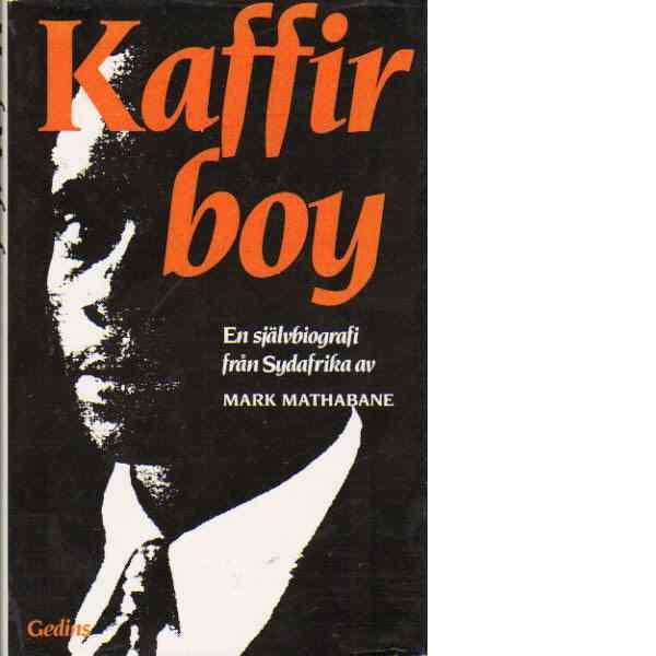Kaffir boy : en självbiografi från Sydafrika - Mathabane, Mark