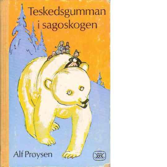 Teskedsgumman i sagoskogen - Prøysen, Alf