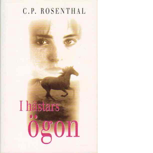 I hästars ögon - Rosenthal, Chuck P
