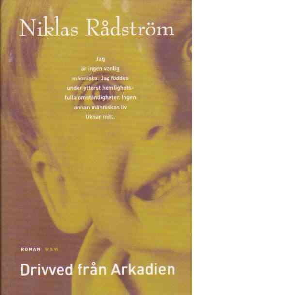 Drivved från Arkadien - Rådström, Niklas