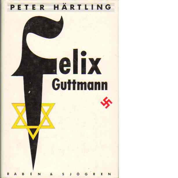 Felix Guttmann - Härtling, Peter
