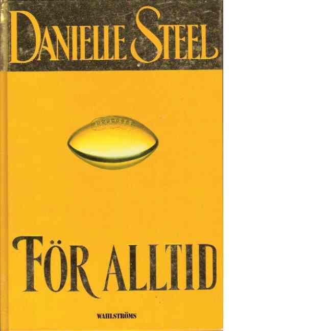 För alltid - Steel, Danielle