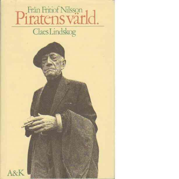 Från Fritiof Nilsson Piratens värld - Lindskog, Claes