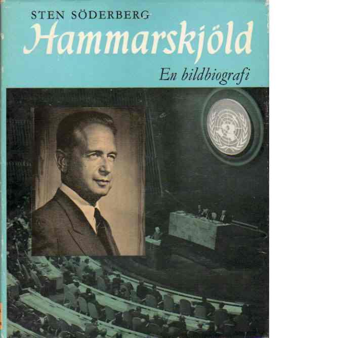 Dag Hammarskjöld : en bildbiografi - Söderberg, Sten