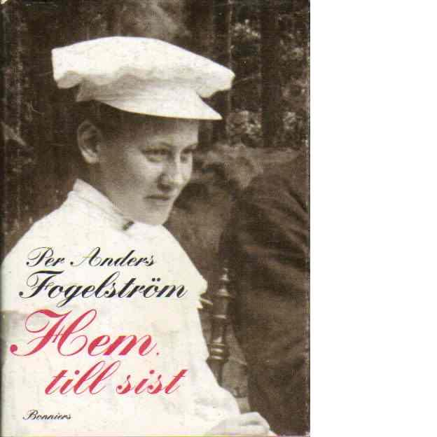 Hem, till sist - Fogelström, Per Anders