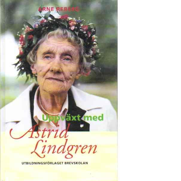 Uppväxt med Astrid Lindgren - Reberg, Arne