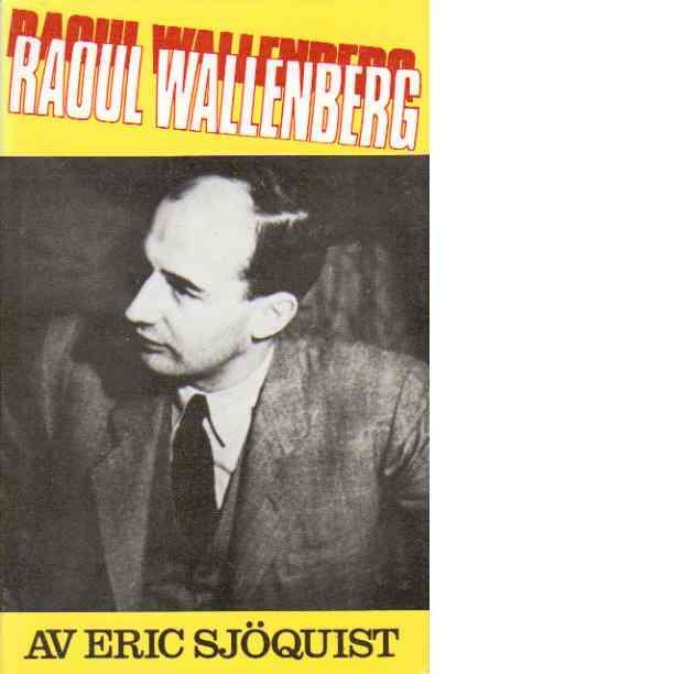 Raoul Wallenberg - Sjöquist, Eric