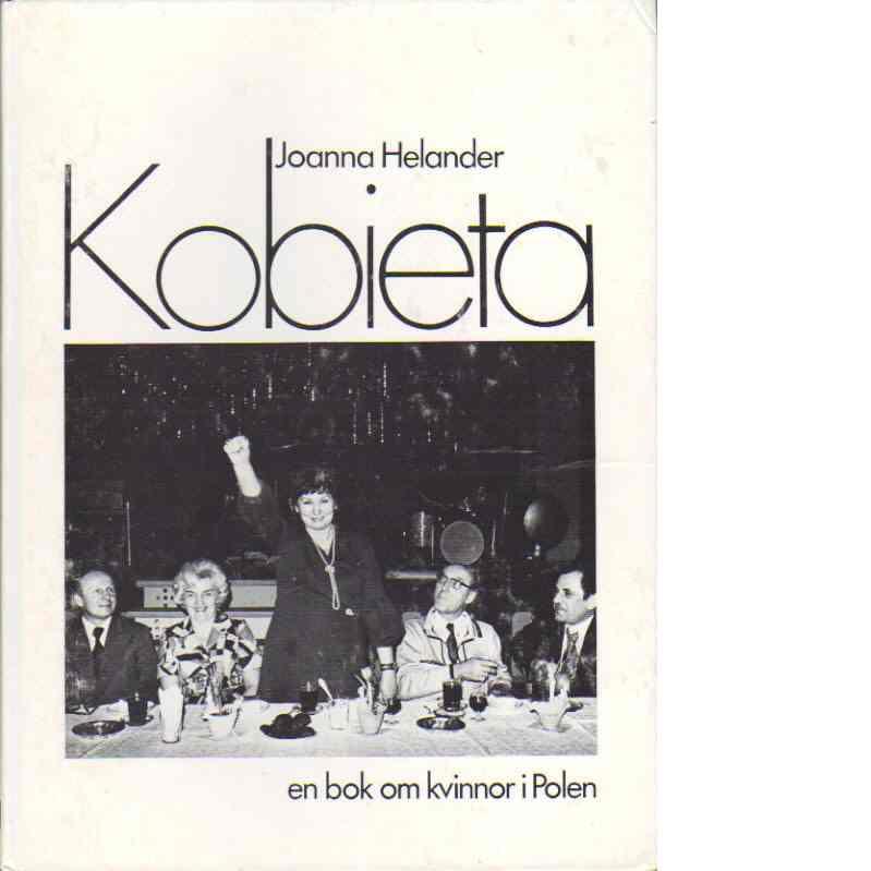 Kobieta : en bok om kvinnor i Polen - Helander, Joanna