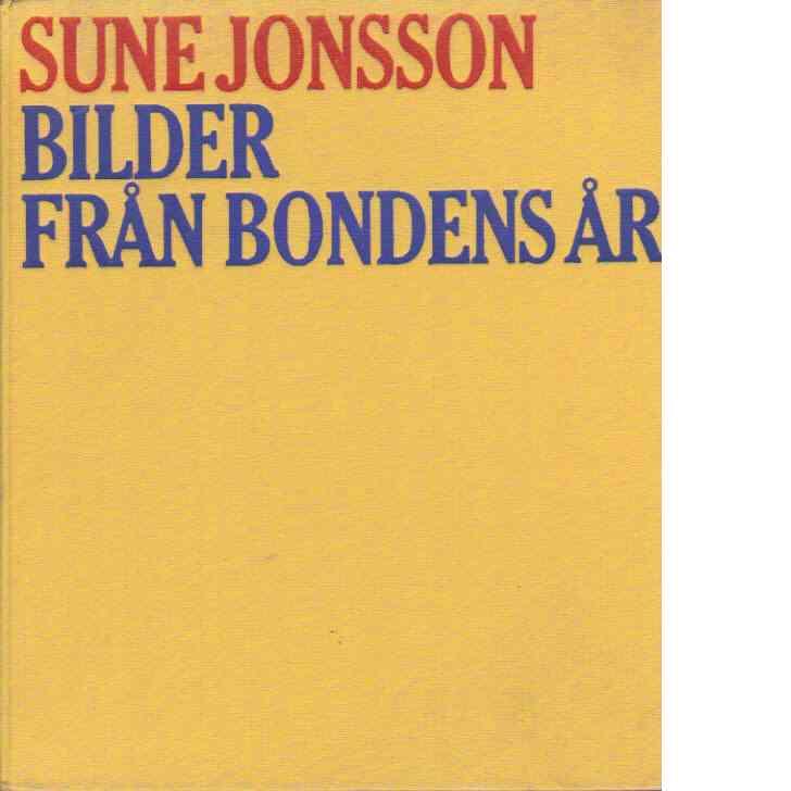 Bilder från bondens år - Jonsson, Sune