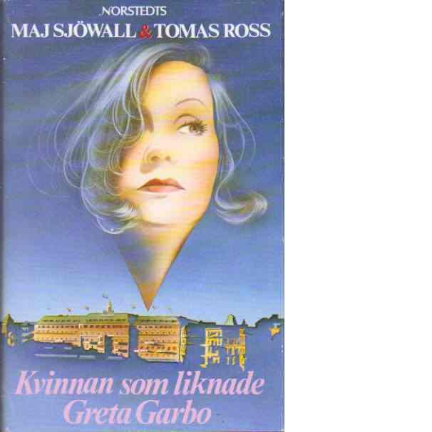 Kvinnan som liknade Greta Garbo - Sjöwall, Maj