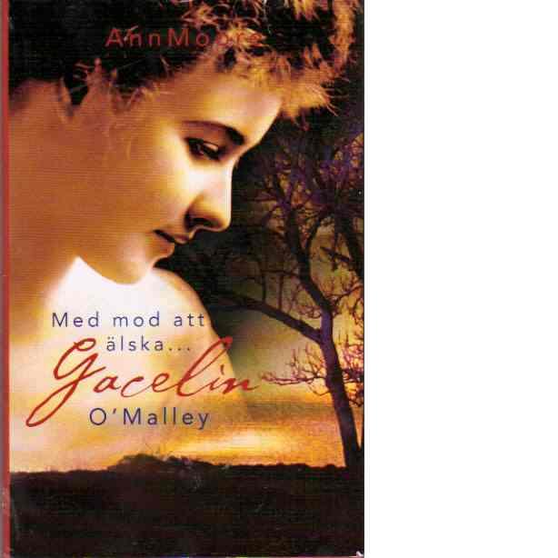 Gracelin O'Malley : Med mod att älska - Moore, Ann