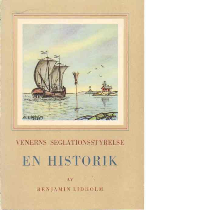 Venerns seglationsstyrelse : en historik - Lidholm, Benjamin