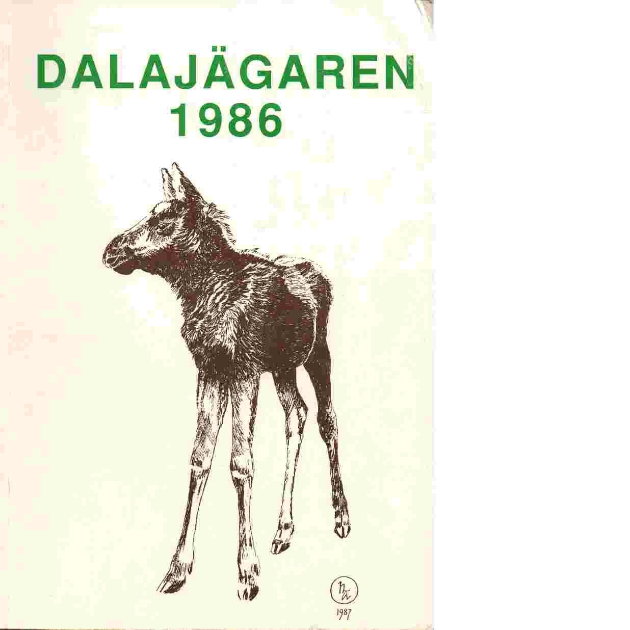 Dalajägaren 1986 - Red. Dalarnas Jaktvårdsförbund